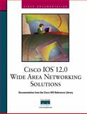 Cisco IOS 12.0 Wide Area Networking Solutions, Cisco Press Staff and Riva Technologies Staff, 1578701589
