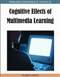 Cognitive Effects of Multimedia Learning, Zheng, Robert, 1605661589