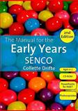 The Manual for the Early Years SENCO, Drifte, Collette, 1849201587