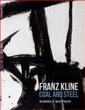 Franz Kline : Coal and Steel, Mattison, Robert, 1882011589