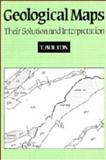 Geological Maps : Their Solution and Interpretation, Bolton, T., 0521361583