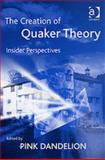 The Creation of Quaker Theory : New Perspectives, Dandelion, Pink, 0754631583