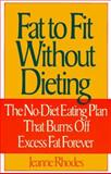 Fat to Fit Without Dieting, Rhodes, Jeanne, 0809241587