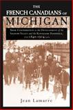 The French Canadians of Michigan, Jean Lamarre, 0814331580