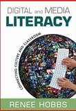 Digital and Media Literacy : Connecting Culture and Classroom, Hobbs, Renee, 1412981581