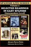 Selected Readings in Easy Spanish Vol 1, Alvaro Parra Pinto, 1481291580