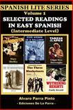 Selected Readings in Easy Spanish Vol 1, Alvaro Parra Pinto, 1481291580