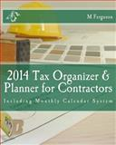 2014 Tax Organizer and Planner for Contractors, M. Ferguson, 1499591586