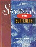 Sayings for Sufferers, David C. Jones, 1550591584