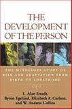 The Development of the Person : The Minnesota Study of Risk and Adaptation from Birth to Adulthood, Sroufe, L. Alan and Carlson, Elizabeth, 1593851588