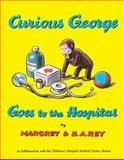 Curious George Goes to the Hospital, Margret Rey and H. A. Rey, 0395181585