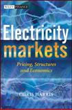 Electricity Markets : Pricing, Structures and Economics, Harris, Chris, 0470011580