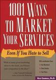 1001 Ways to Market Your Services 9780809231584