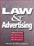 Law and Advertising : Current Legal Issues for Agencies, Advertisers and Attorneys, Fueroghne, Dean K., 0962141585