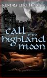 Call of the Highland Moon, Kendra Leigh Castle, 1402211589