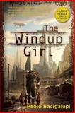 The Windup Girl, Paolo Bacigalupi, 1597801585