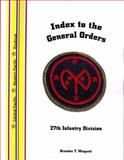 Index to the General Order of the 27th Infantry Division, in World War II,, 1932891587