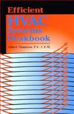 Efficient HVAC Systems Deskbook, Thumann and Fairmont Press Staff, 0137601581