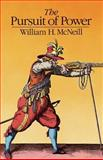 The Pursuit of Power : Technology, Armed Force, and Society since A. D. 1000, McNeill, William H., 0226561585