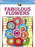 Creative Haven Fabulous Flowers Coloring Book, Susan Bloomenstein and Creative Haven Staff, 0486491587