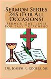 Sermon Series 24S (for All Occasions), Dr. Joseph R., Joseph Rogers,, 1461161584