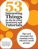 53 Interesting Things to Do in Your Seminars and Tutorials, Hannah Strawson and Sue Habeshaw, 1743311583