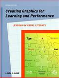 Creating Graphics for Learning and Performance : Lessons in Visual Literacy, Lohr, Linda L., 013219158X