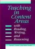 Teaching in Content Areas : Reading, Writing and Reasoning, Herber, Harold L. and Herber, Joan N., 0205141587