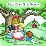 Love Is the Best Teacher, Joan Walsh Anglund, 0740741586