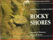 Marine Field Course Guide 1 : Rocky Shores, Hawkins, Stephen J. and Jones, Hugh D., 0907151582
