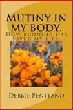 Mutiny in My Body, Debbie Pentland, 148263158X