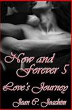 Now and Forever 5 : Love's Journey, Joachim, Jean C., 163105158X