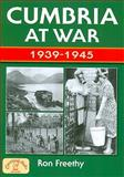 Cumbria at War 1939-1945, Freethy, Ron, 1846741580
