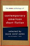 The Ecco Anthology of Contemporary American Short Fiction, Joyce Carol Oates and Christopher R. Beha, 0061661589