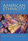 American Ethnicity : The Dynamics and Consequences of Discrimination, Aguirre, Adalberto, Jr. and Turner, Jonathan H., 0078111587