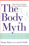 The Body Myth, Margo Maine and Joe Kelly, 0471691585