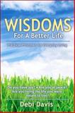 Wisdoms for a Better Life, Debi Davis, 0883911582