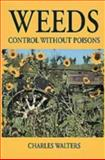 Weeds, Control Without Poisons, Charles Walters, 0911311580