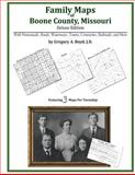 Family Maps of Boone County, Missouri, Deluxe Edition : With Homesteads, Roads, Waterways, Towns, Cemeteries, Railroads, and More, Boyd, Gregory A., 1420311581
