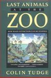 The Last Animals at the Zoo, Colin Tudge, 1559631589