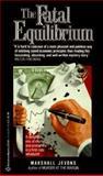 Fatal Equilibrium