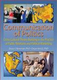 Communication of Politics : Cross-Cultural Theory Building in the Practice of Public Relations and Political Marketing, Vereciec, Dejan, 0789021587