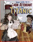 Your Life as a Cabin Attendant on the Titanic, Jessica Gunderson, 1404871586