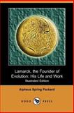 Lamarck, the Founder of Evolution, A. S. Packard, 1406541583