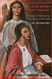 Nineteenth-Century Black Women's Literary Emergence : Evolutionary Spirituality, Sexuality, and Identity: An Anthology, Ferguson, SallyAnn H., 1433101580