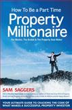 How to Be a Part Time Property Millionaire, Sam Saggers, 1742841589