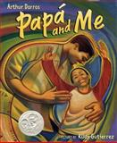 Papa and Me, Arthur Dorros, 0060581581