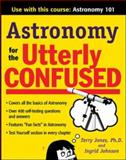 Astronomy for the Utterly Confused, Terry Jay Jones and Jeanne K. Hanson, 0071471588