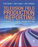 Television and Field Reporting, Shook, Fred and Larson, John, 0205111580