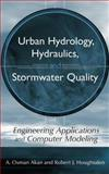 Urban Hydrology, Hydraulics, and Stormwater Quality 9780471431589